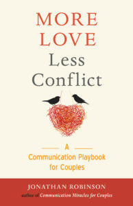 More Love, Less Conflict by Jonathan Robinson